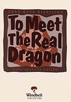 To meet the Real Dragon